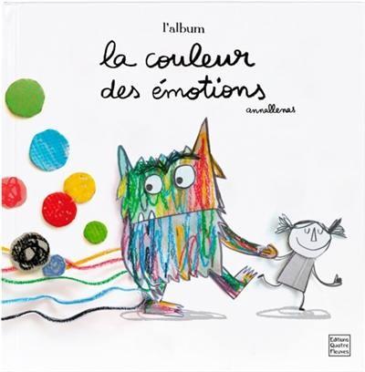 ALBUM LA COULEUR DES EMOTIONS / ANNA LLENAS / QUATRE FLEUVES