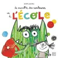 LE MONSTRE DES COULEURS VA A L'ECOLE / ANNA LLENAS / QUATRE FLEUVES