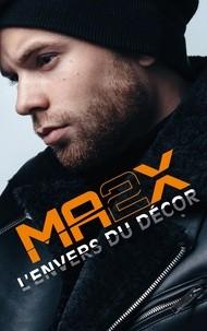 MA2X L'ENVERS DU DECOR//HORS-SERIES/HACHETTE ROMANS/
