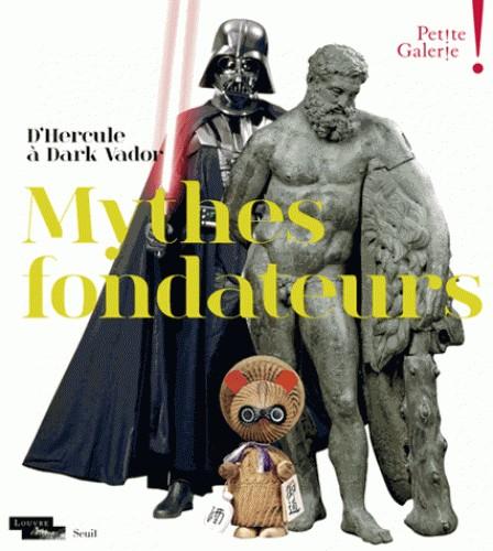 MYTHES FONDATEURS. D'HERCULE A DARK VADOR//BEAUX LIVRES/SEUIL/