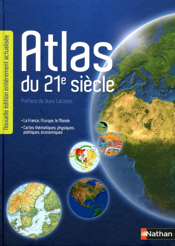 ATLAS DU 21E SIECLE//ATLAS SCOLAIRE/NATHAN/
