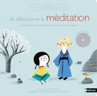 JE DECOUVRE LA MEDITATION - LIVRE + CD//BIEN-ETRE DES PETITS/NATHAN/