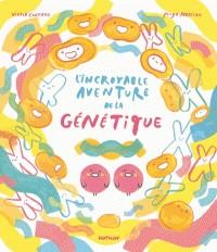 L'INCROYABLE AVENTURE DE LA GENETIQUE//ALBUMS DOCUMENTAIRES/NATHAN/