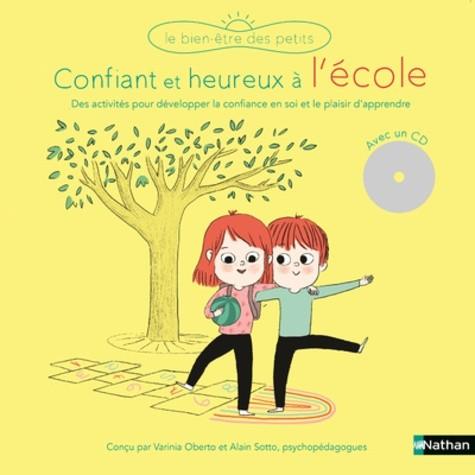 CONFIANTS ET HEUREUX A L'ECOLE (+CD)//BIEN-ETRE DES PETITS/NATHAN/
