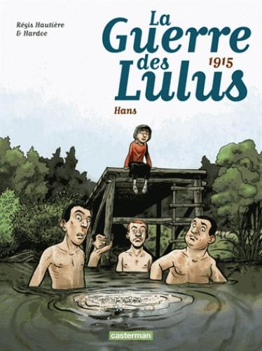 1915 - HANS/2/ALBUMS/CASTERMAN/LA GUERRE DES LULUS