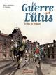 1916, LE TAS DE BRIQUES/3/ALBUMS/CASTERMAN/LA GUERRE DES LULUS