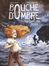 LUCIENNE 1853/3/ALBUMS/CASTERMAN/BOUCHE D'OMBRE