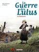 1917, LA DECHIRURE/4/ALBUMS/CASTERMAN/LA GUERRE DES LULUS