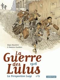1916, LA PERSPECTIVE LUIGI/1/ALBUMS/CASTERMAN/LA GUERRE DES LULUS
