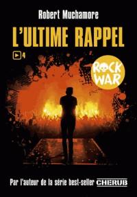L'ULTIME RAPPEL/4/ROMANS GRAND FORMAT/CASTERMAN/ROCK WAR