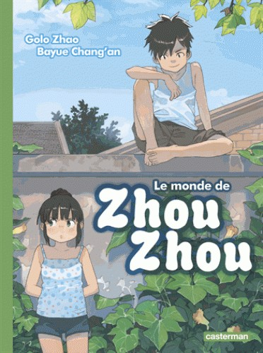 LE MONDE DE ZHOU ZHOU/3/ALBUMS/CASTERMAN/LE MONDE DE ZHOU ZHOU