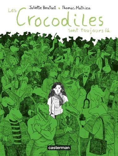 LES CROCODILES SONT TOUJOURS LA//ALBUMS/CASTERMAN/