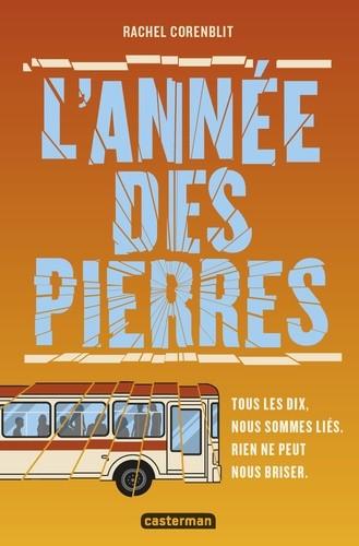 L'ANNEE DES PIERRES//ROMANS GRAND FORMAT/CASTERMAN/