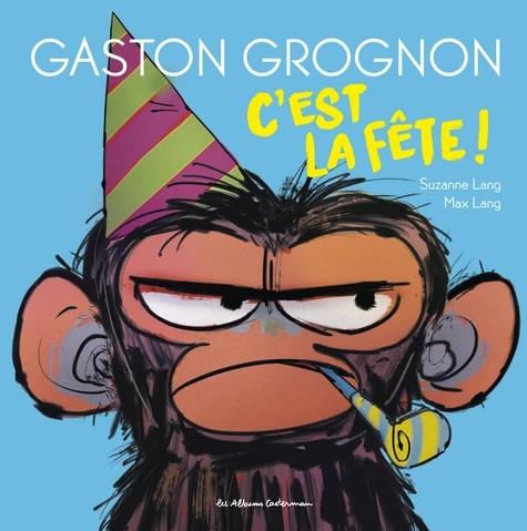 C'EST LA FETE !/2/LES ALBUMS CASTERMAN/CASTERMAN/GASTON GROGNON