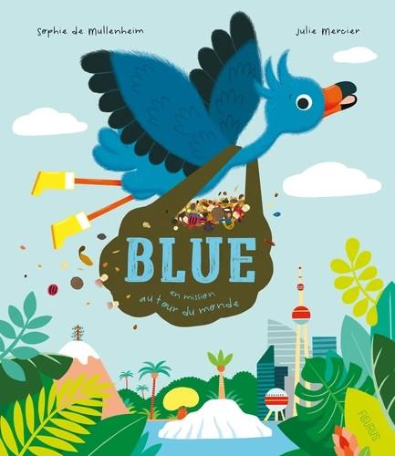 BLUE, EN MISSION AUTOUR DU MONDE///FLEURUS/