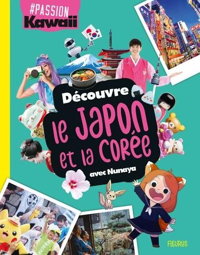 DECOUVRE LE JAPON ET LA COREE AVEC NUNAYA//#PASSION/FLEURUS/