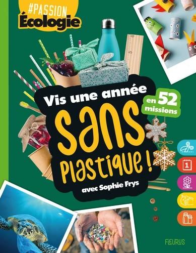 VIS UNE ANNEE SANS PLASTIQUE ! 52 MISSIONS//#PASSION/FLEURUS/