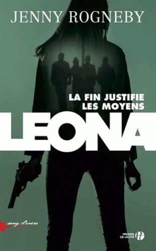 LEONA, LA FIN JUSTIFIE LES MOYENS//SANG D'ENCRE/PRESSES CITE/