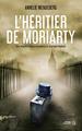 L'HERITIER DE MORIARTY//SANG D'ENCRE/PRESSES CITE/