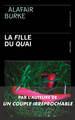 LA FILLE DU QUAI//SANG D'ENCRE/PRESSES CITE/
