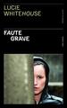 FAUTE GRAVE//SANG D'ENCRE/PRESSES CITE/