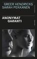ANONYMAT GARANTI//SANG D'ENCRE/PRESSES CITE/