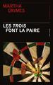 LES TROIS FONT LA PAIRE//SANG D'ENCRE/PRESSES CITE/