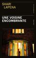 UNE VOISINE ENCOMBRANTE//SANG D'ENCRE/PRESSES CITE/