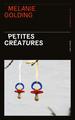 PETITES CREATURES//SANG D'ENCRE/PRESSES CITE/