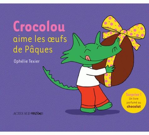 CROCOLOU AIME LES OEUFS DE PAQUES//ASJ - ALBUMS/ACTES SUD/