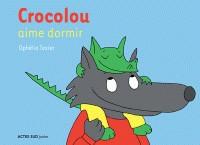 CROCOLOU AIME DORMIR//ASJ - ALBUMS/ACTES SUD/