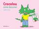 CROCOLOU AIME DESSINER//ASJ - ALBUMS/ACTES SUD/