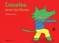 CROCOLOU AIME LES FARCES//ASJ - ALBUMS/ACTES SUD/