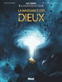 LA NAISSANCE DES DIEUX//LA SAGESSE DES MYTHES/GLENAT/