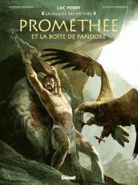 PROMETHEE ET LA BOITE DE PANDORE//LA SAGESSE DES MYTHES/GLENAT/