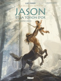 JASON ET LA TOISON D'OR - TOME 01/1/LA SAGESSE DES MYTHES/GLENAT/JASON ET LA TOI