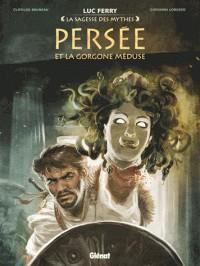 PERSEE ET LA GORGONE MEDUSE//LA SAGESSE DES MYTHES/GLENAT/