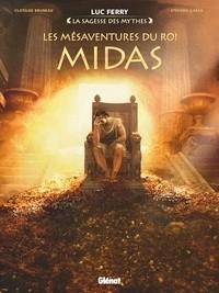 LES MESAVENTURES DU ROI MIDAS//LA SAGESSE DES MYTHES/GLENAT/