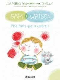 SAM & WATSON, PLUS FORTS QUE LA COLERE !/SAM/SAM & WATSON/GLENAT JEUNESSE/SAM &