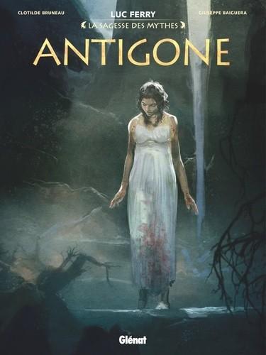 ANTIGONE//LA SAGESSE DES MYTHES/GLENAT/