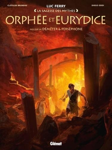 ORPHEE ET EURYDICE//LA SAGESSE DES MYTHES/GLENAT/