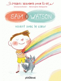 SAM & WATSON VOIENT AVEC LE COEUR/SAM/SAM & WATSON/GLENAT JEUNESSE/SAM & WATSON