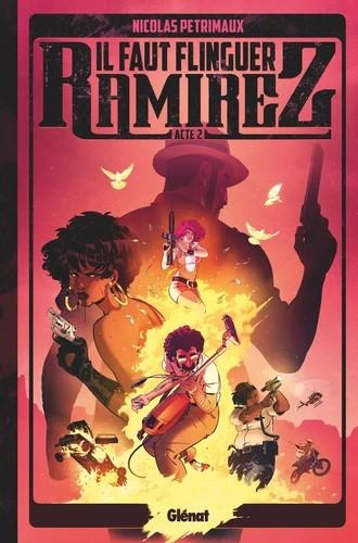 IL FAUT FLINGUER RAMIREZ - TOME 02/2/HORS COLLECTION/GLENAT/IL FAUT FLINGUER RAM
