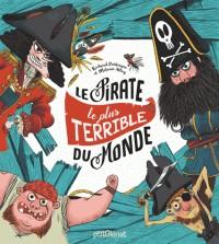 LE PIRATE LE PLUS TERRIBLE DU MONDE/LE/ALBUMS/GLENAT JEUNESSE/PIRATE !