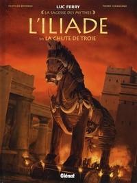 L'ILIADE - TOME 03/3/LA SAGESSE DES MYTHES/GLENAT/L'ILIADE