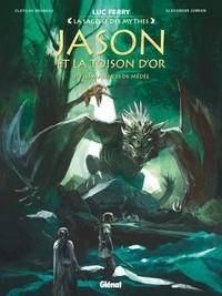 JASON ET LA TOISON D'OR - TOME 03/3/LA SAGESSE DES MYTHES/GLENAT/JASON ET LA TOI