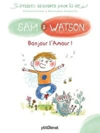 SAM & WATSON BONJOUR L'AMOUR !/SAM/SAM & WATSON/GLENAT JEUNESSE/SAM & WATSON