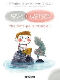 SAM & WATSON PLUS FORTS QUE LA TRISTESSE !/SAM/SAM & WATSON/GLENAT JEUNESSE/SAM