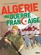 ALGERIE, UNE GUERRE FRANCAISE - TOME 02/2/24X32/GLENAT/ALGERIE, UNE GUERRE FRANC