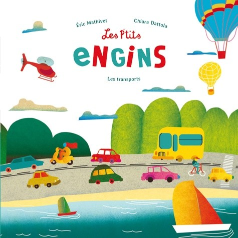 LES P'TITS ENGINS (COLL. EVEIL NATURE)//DOCUMENTAIRES/RICOCHET/